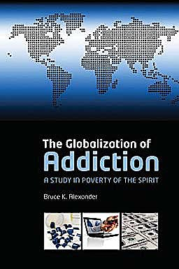 Portada del libro 9780199588718 The Globalization of Addiction. a Study in Poverty of the Spirit