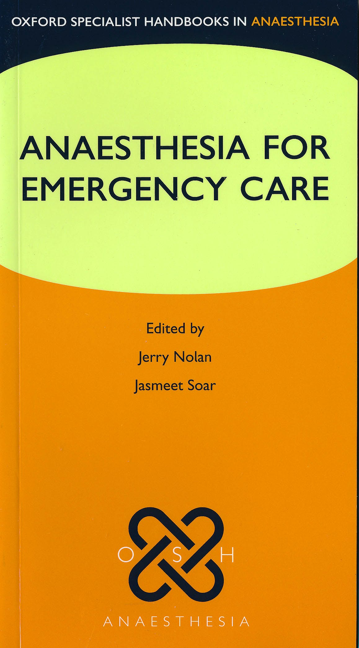 Portada del libro 9780199588978 Anaesthesia for Emergency Care