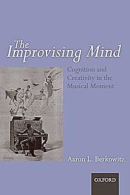 Portada del libro 9780199590957 The Improvising Mind. Cognition and Creativity in the Musical Moment