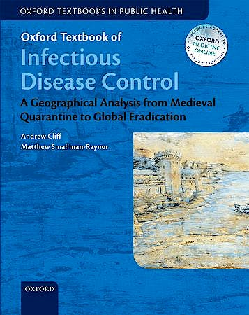 Portada del libro 9780199596614 Oxford Textbook of Infectious Disease Control. A Geographical Analysis from Medieval Quarantine to Global Eradication