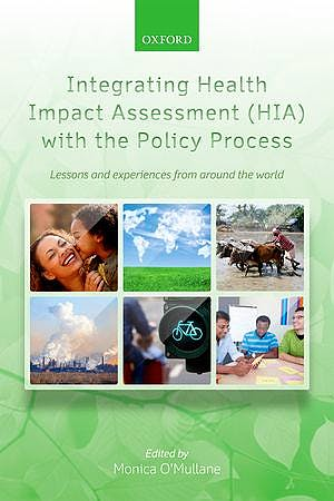 Portada del libro 9780199639960 Integrating Health Impact Assessment (Hia) with the Policy Process. Lessons and Experiences from around the World
