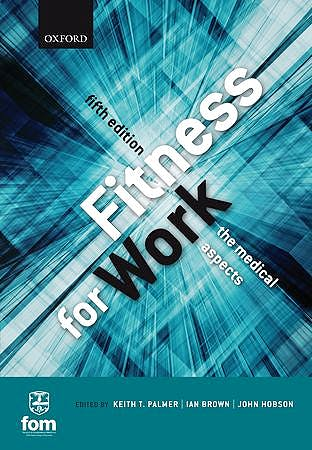 Portada del libro 9780199643240 Fitness for Work. The Medical Aspects