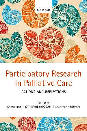 Portada del libro 9780199644155 Participatory Research in Palliative Care: Actions and Reflections