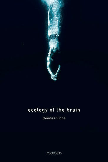 Portada del libro 9780199646883 Ecology of the Brain. The Phenomenology and Biology of the Embodied Mind