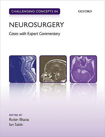 Portada del libro 9780199656400 Challenging Concepts in Neurosurgery. Cases with Expert Commentary