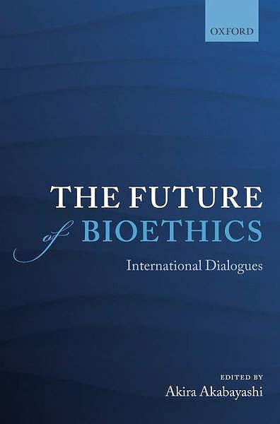 Portada del libro 9780199682676 The Future of Bioethics. International Dialogues