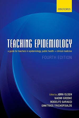 Portada del libro 9780199685004 Teaching Epidemiology. a Guide for Teachers in Epidemiology, Public Health and Clinical Medicine