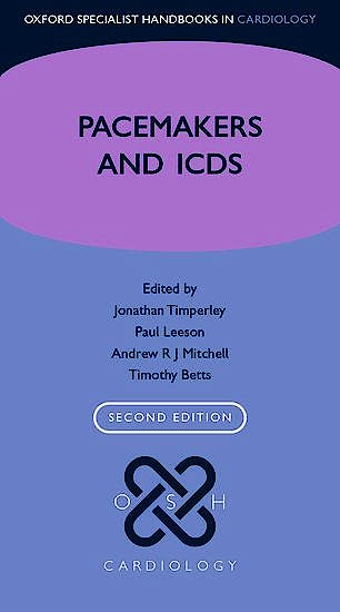 Portada del libro 9780199687831 Pacemakers and ICDs (Oxford Specialist Handbook of Cardiology)