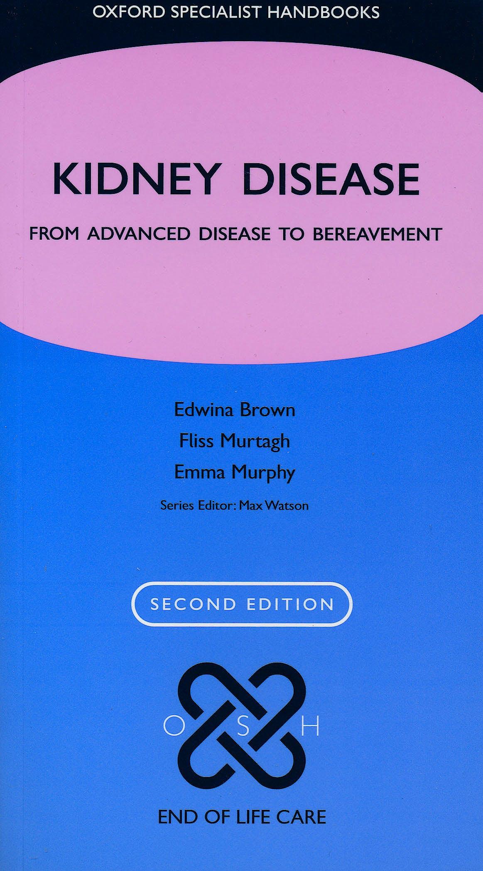 Portada del libro 9780199695690 Kidney Disease, from Avanced Disease to Bereavement
