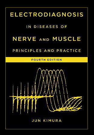 Portada del libro 9780199738687 Electrodiagnosis in Diseases of Nerve and Muscle. Principles and Practice