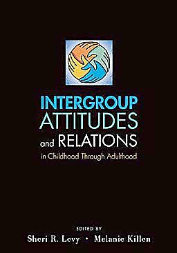 Portada del libro 9780199739738 Intergroup Attitudes and Relations in Childhood through Adulthood