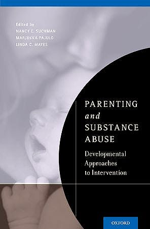 Portada del libro 9780199743100 Parenting and Substance Abuse. Developmental Approaches to Intervention