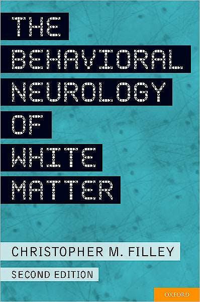 Portada del libro 9780199743261 The Behavioral Neurology of White Matter