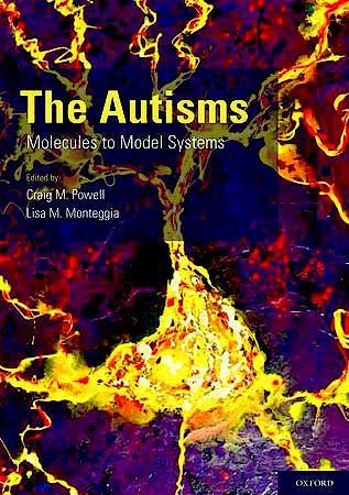 Portada del libro 9780199744312 The Autisms: Molecules to Model Systems