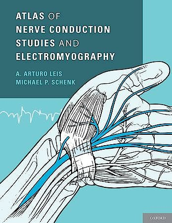Portada del libro 9780199754632 Atlas of Nerve Conduction Studies and Electromyography
