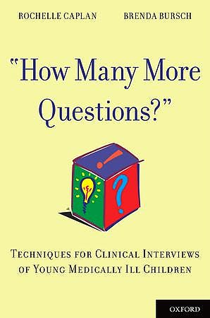 Portada del libro 9780199843824 How Many More Questions?: Techniques for Clinical Interviews of Young Medically Ill Children