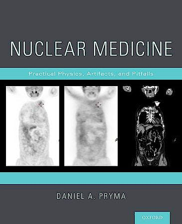 Portada del libro 9780199918034 Nuclear Medicine. Practical Physics, Artifacts, and Pitfalls