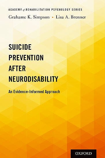 Portada del libro 9780199928415 Suicide Prevention after Neurodisability. An Evidence-Informed Approach