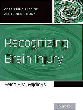 Portada del libro 9780199928743 Recognizing Brain Injury (Core Principles of Acute Neurology)