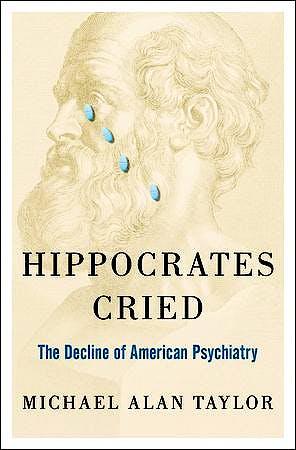 Portada del libro 9780199948062 Hippocrates Cried. the Decline of American Psychiatry
