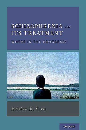Portada del libro 9780199974443 Schizophrenia and Its Treatment. Where is the Progress?