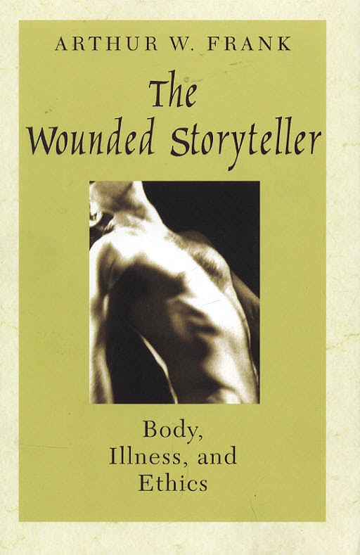 Portada del libro 9780226259932 The Wounded Storyteller: Body, Illness and Ethics
