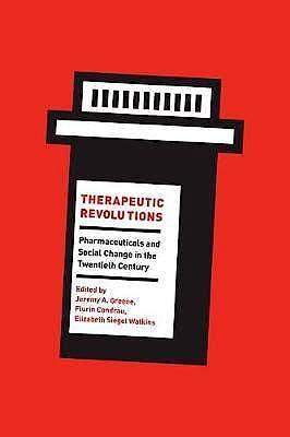 Portada del libro 9780226390734 Therapeutic Revolutions: Pharmaceuticals and Social Change in the Twentieth Century