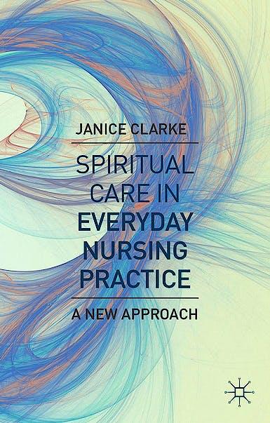 Portada del libro 9780230346963 Spiritual Care in Everyday Nursing Practice. A New Approach