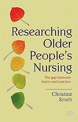 Portada del libro 9780230516472 Researching Older People's Nursing. the Gap between Theory and Practice