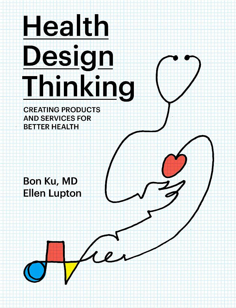 Portada del libro 9780262539135 Health Design Thinking. Creating Products and Services For Better Health
