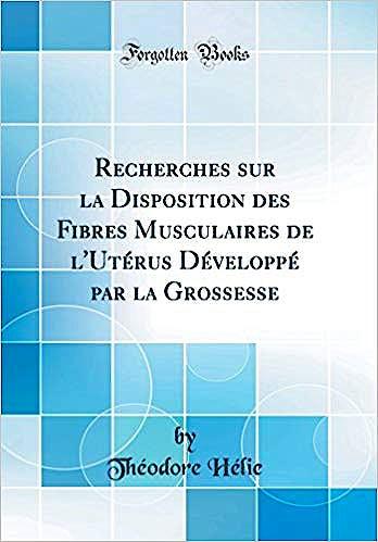 Portada del libro 9780267112739 Recherches sur la Disposition des Fibres Musculaires de l'Útérus Développé par la Grossesse