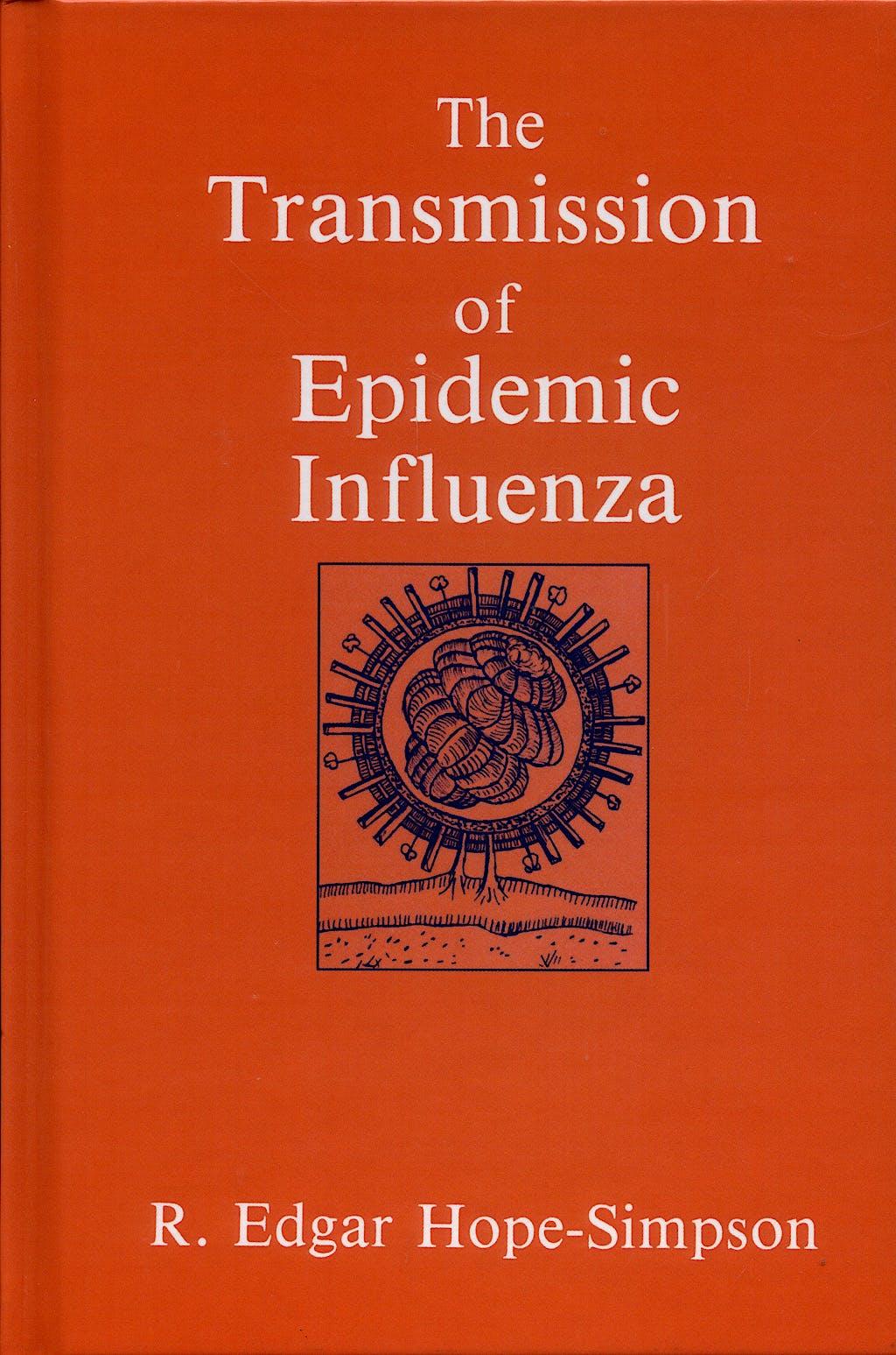 Portada del libro 9780306440731 The Transmission Of Epidemic Influenza