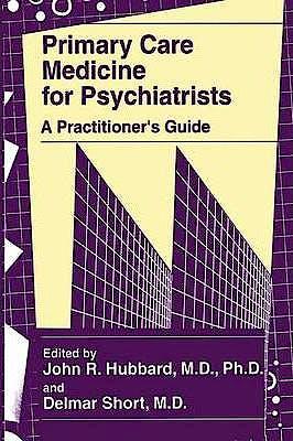 Portada del libro 9780306455339 Primary Care Medicine for Psychiatrists. A Practitioner's Guide