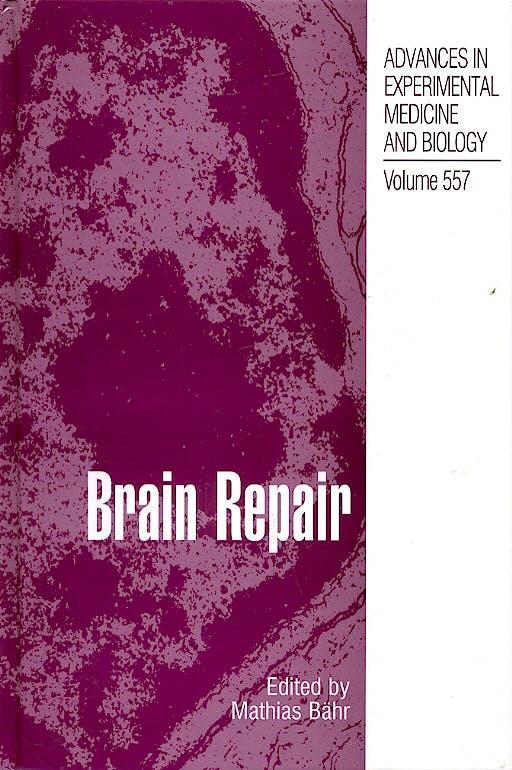 Portada del libro 9780306478598 Brain Repair (Advances in Experimental Medicine and Biology, vol.557)