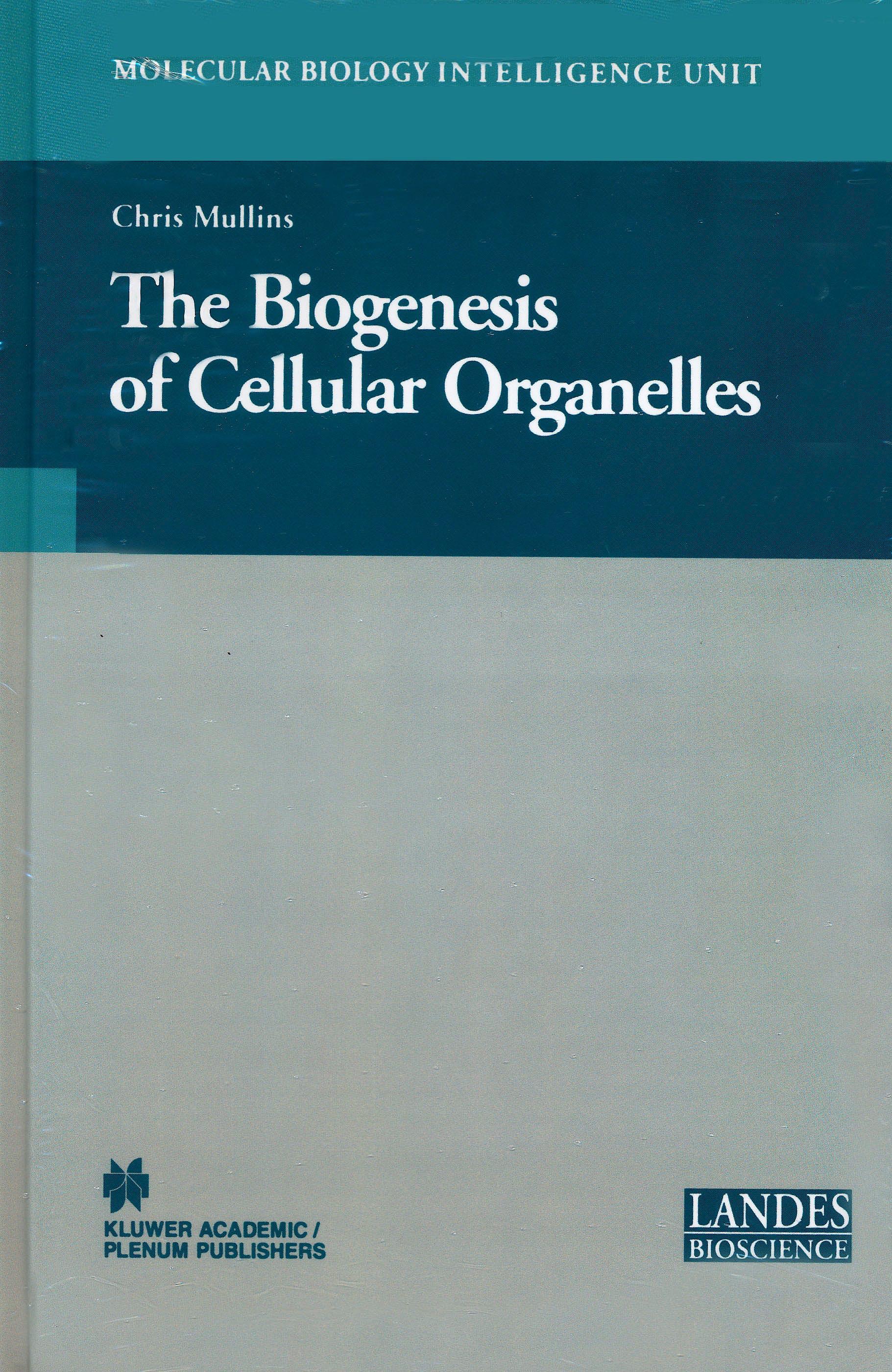 Portada del libro 9780306479908 The Biogenesis of Cellular Organelles
