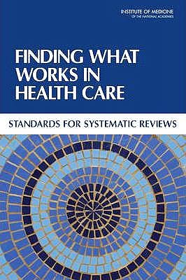 Portada del libro 9780309164252 Finding What Works in Health Care. Standards for Systematic Reviews