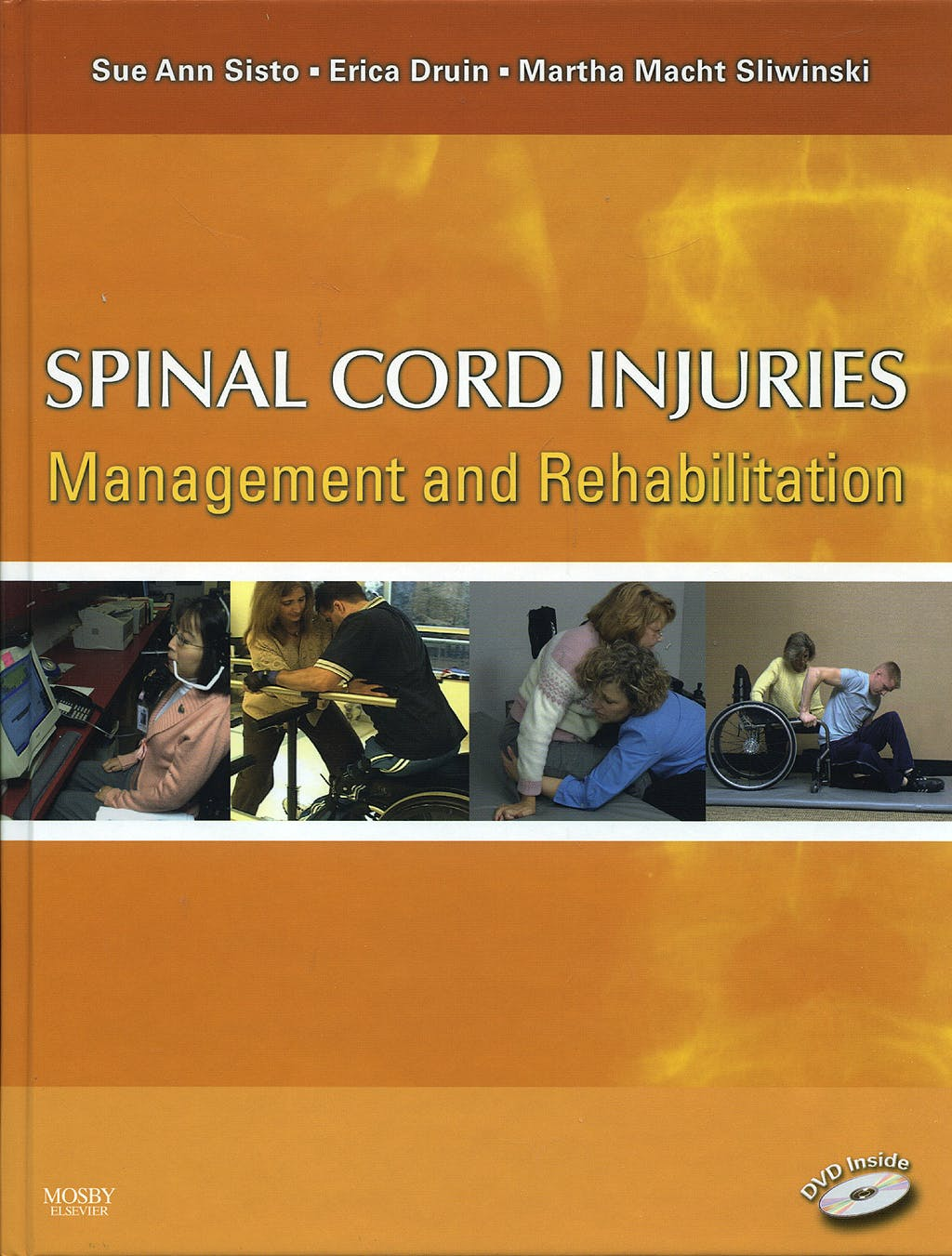 Portada del libro 9780323006996 Spinal Cord Injuries Management and Rehabilitation + Dvd