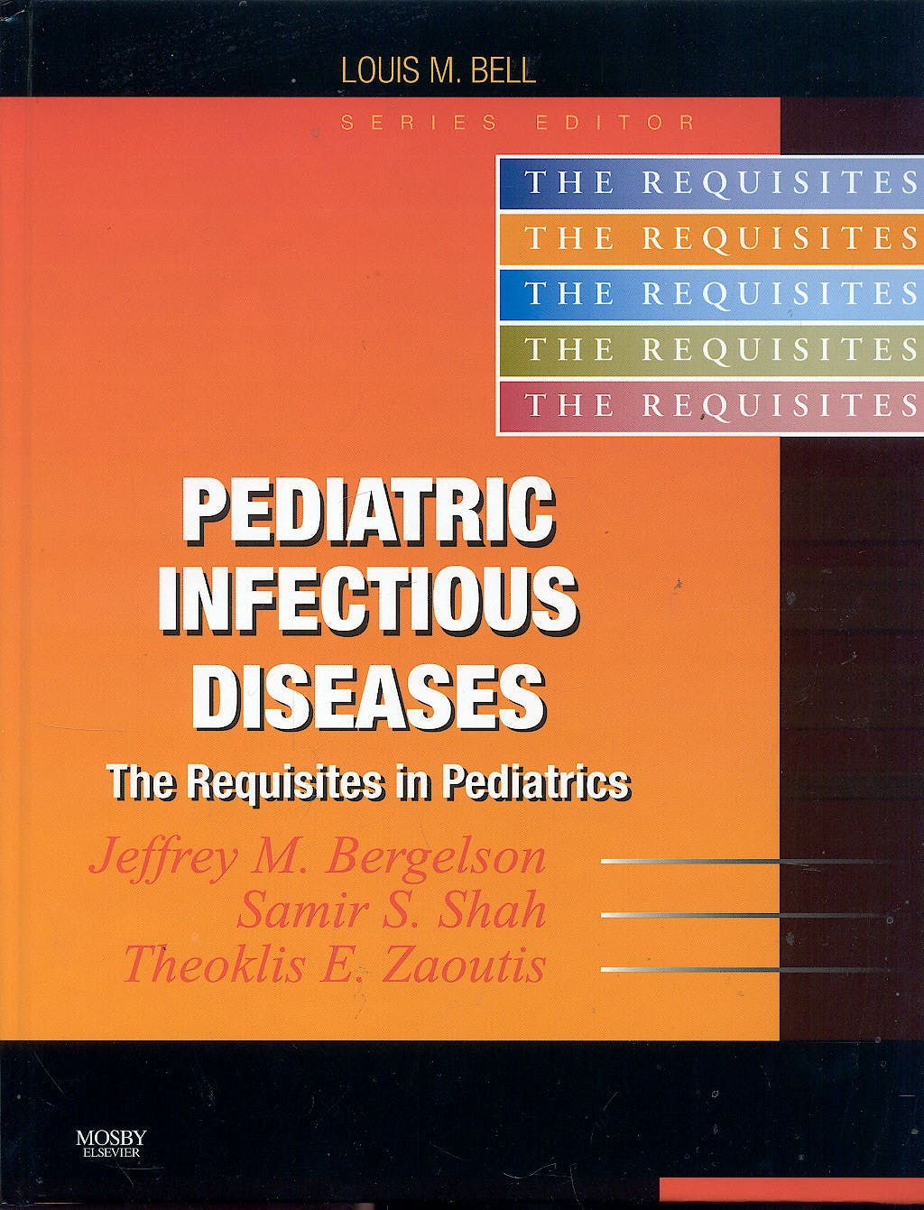 Portada del libro 9780323020411 Pediatric Infectious Diseases. The Requisites