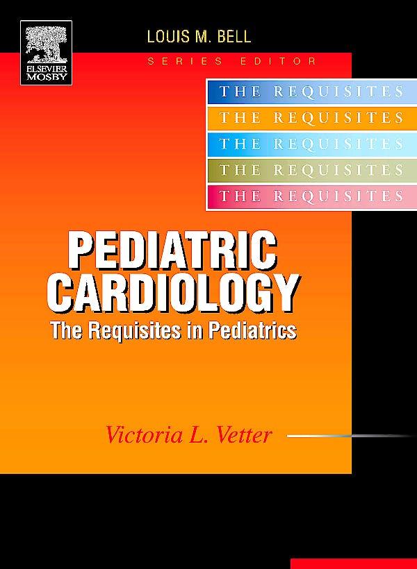 Portada del libro 9780323023672 Pediatric Cardiology. the Requisites in Pediatrics