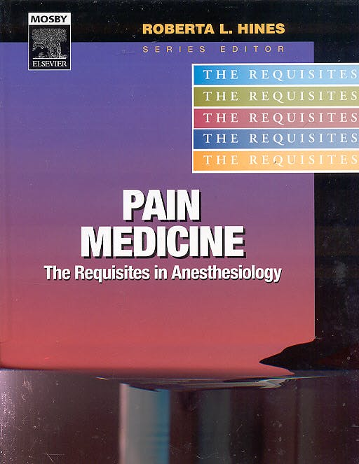 Portada del libro 9780323028318 Pain Medicine. the Requisites in Anesthesiology