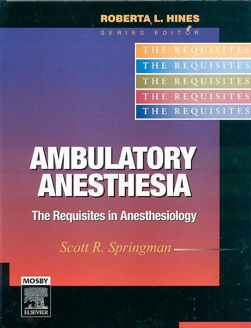 Portada del libro 9780323032254 Ambulatory Anesthesia. the Requisites in Anesthesiology