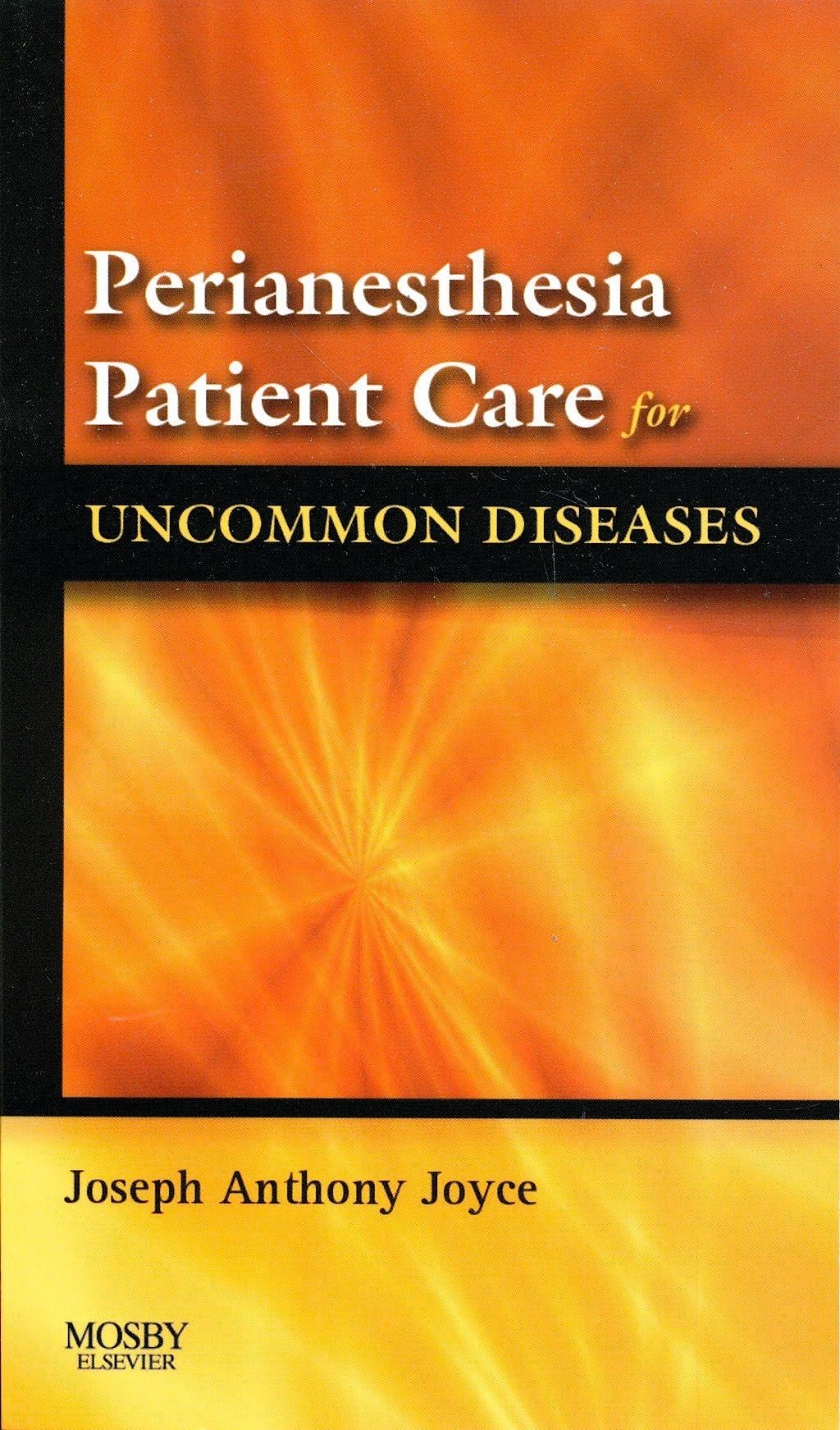 Portada del libro 9780323045681 Perianesthesia Patient Care for Uncommon Diseases