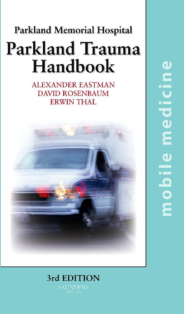 Portada del libro 9780323052269 The Parkland Trauma Handbook. Mobile Medicine Series