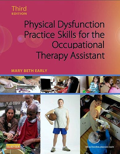 Portada del libro 9780323059091 Physical Dysfunction Practice Skills for the Occupational Therapy Assistant