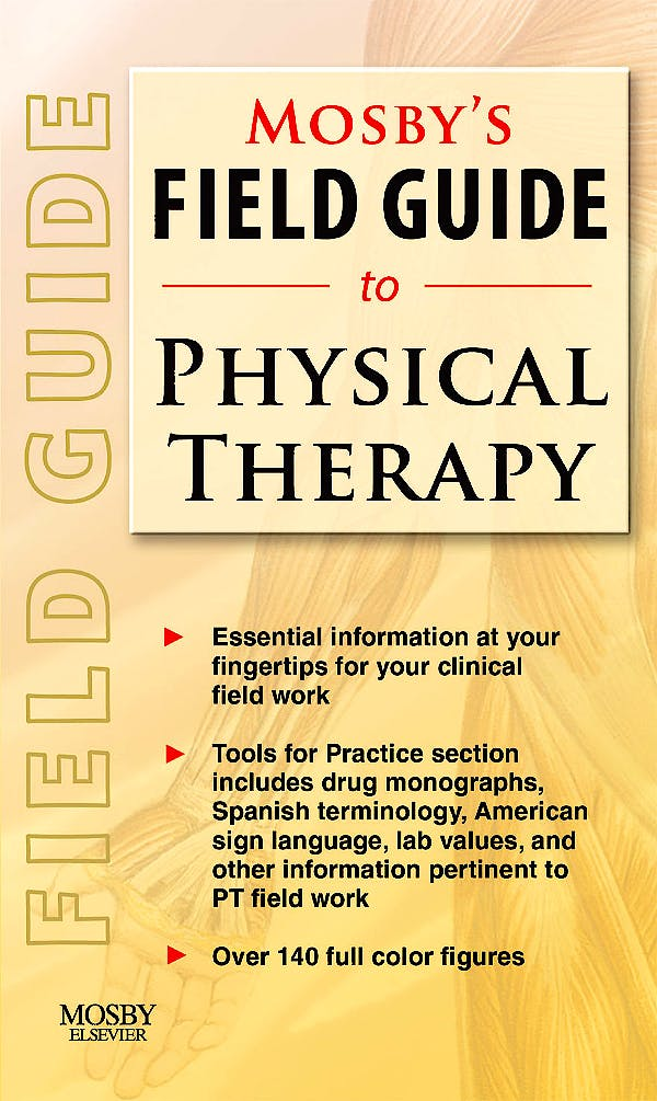 Portada del libro 9780323063869 Mosby's Field Guide to Physical Therapy