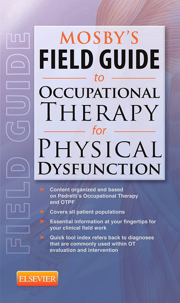 Portada del libro 9780323067676 Mosby's Field Guide to Occupational Therapy for Physical Dysfunction