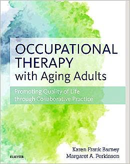 Portada del libro 9780323067768 Occupational Therapy with Aging Adults. Promoting Quality of Life through Collaborative Practice