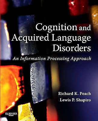 Portada del libro 9780323072014 Cognition and Acquired Language Disorders: An Information Processing Approach