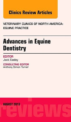 Portada del libro 9780323186193 Advances in Equine Dentistry, an Issue of Veterinary Clinics: Equine Practice, Volume 29-2