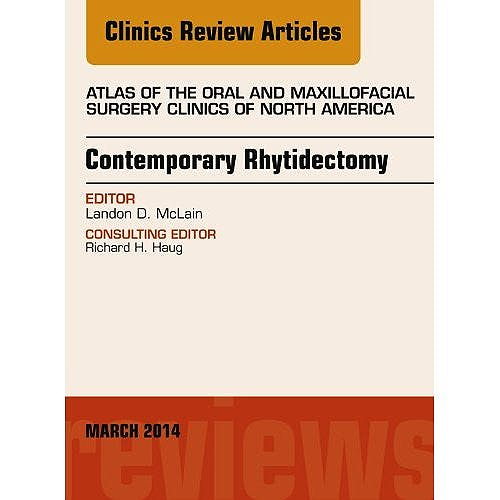 Portada del libro 9780323286961 Contemporary Rhytidectomy, an Issue of Atlas of the Oral & Maxillofacial Surgery Clinics, Volume 22-1